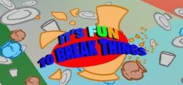 趣味打砸(It's Fun To Break Things)