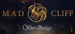 M.A.D. 克里夫 – 魔物之桥(M.A.D. Cliff – All Quiet On The Bridge)