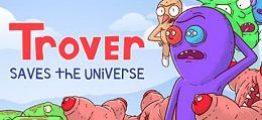 特洛弗拯救了宇宙(Trover Saves the Universe)