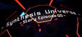 合成宇宙-片段00-(Synthesis Universe -Episode 00-)