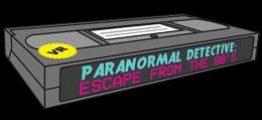 超自然侦探:逃离80年代(Paranormal Detective: Escape from the 80's)